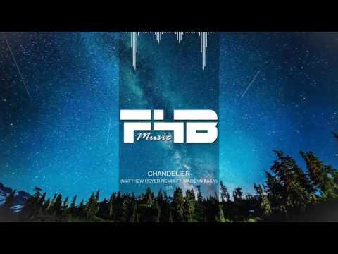 Sia - Chandelier (Matthew Heyer Remix Ft. Madilyn Bailey)   [F4B] [NCS]
