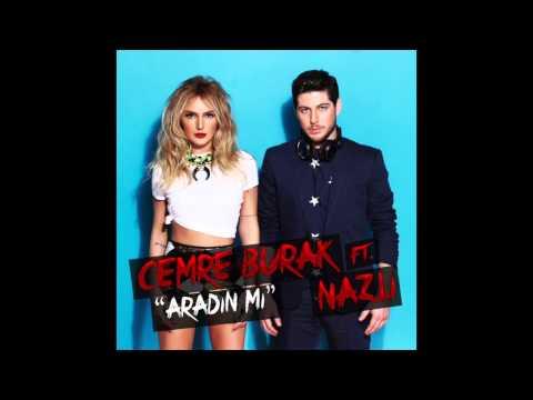 Cemre Burak feat Nazli - Aradin Mi