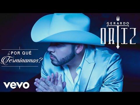 Gerardo Ortiz - ¿Por Qué Terminamos? (Cover Audio)
