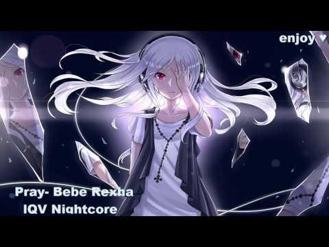 【Nightcore】bebe rexha - pray