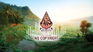 Backsound music gamelan | esuk | No copyright - Robin Wild Green