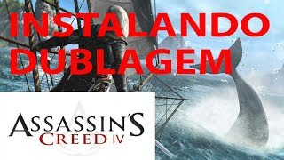 Instalando Audio e Legendas PT BR de Assassin's Creed IV  Black Flag