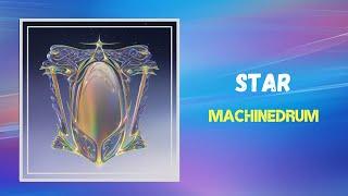Machinedrum - Star (Lyrics)