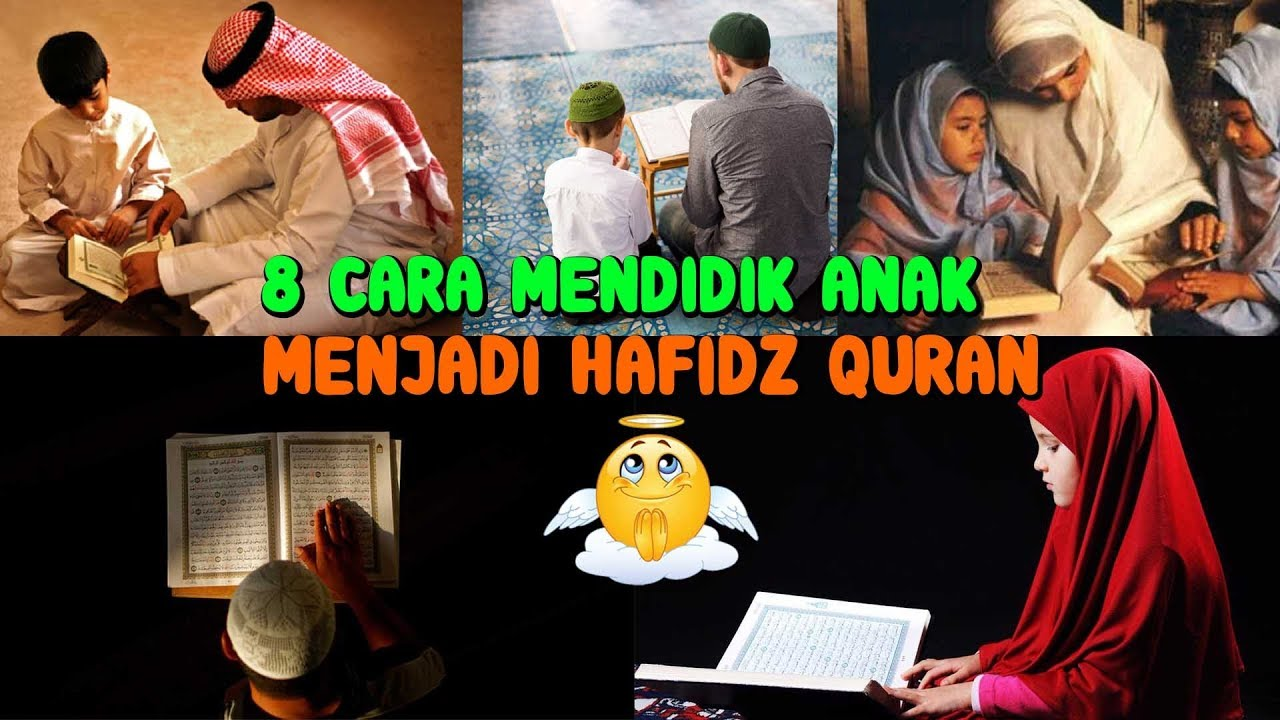 8 Cara Mendidik Anak Menjadi Hafidz Qur An Youtube