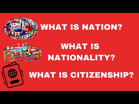 What is Nation? | What is Nationality? | What is Citizenship? | Citizenship vs Nationality
