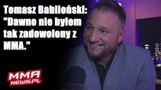 """Tomasz Babiloński: """"Dawno nie byłem tak zadowolony z MMA."""""""