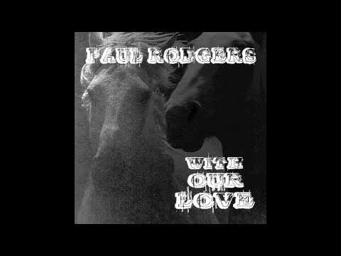 Paul Rodgers - With Our Love (New Song!)