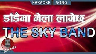 Dandaima Mela Lagechha - The Sky Band || Nepali Karaoke