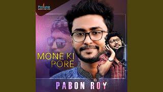 Mone Ki Pore By Pabon Roy Mp3 Song Download