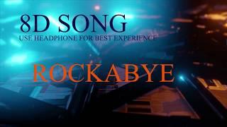 Clean Bandit - Rockabye (8D AUDIO)