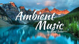Спокойная фоновая музыка для работы и отдыха. 1 час расслабляющей музыки от Mind Relax