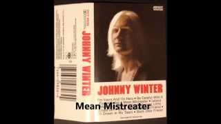 Mean Mistreater - Johnny Winter
