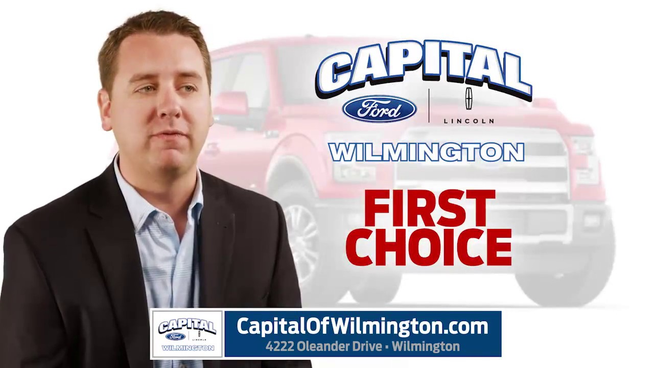 Capital Ford Wilmington >> Capital Ford Lincoln Of Wilmington Is The First Choice