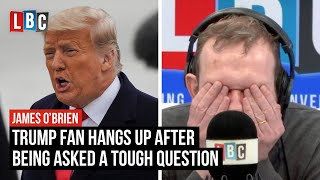 Trump fan hangs up after being asked a tough question by James O'Brien | LBC