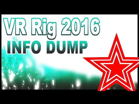 VR Rig 2016 Information Dump