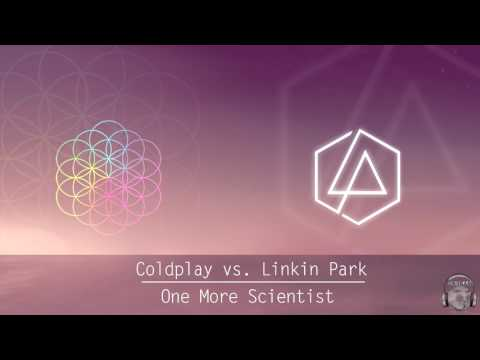 Coldplay vs. Linkin Park - One More Scientist [Drokas Mash Up]