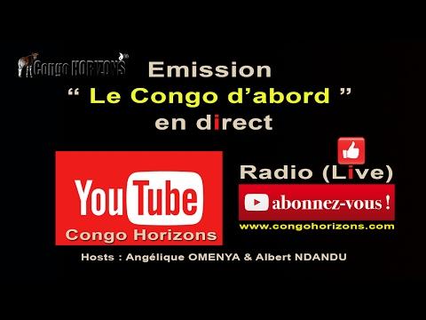 """RADIO CONGO HORIZONS EN DIRECT MERCREDI 15 FEVRIER 2017 EMISSION """"LE CONGO D'ABORD"""""""