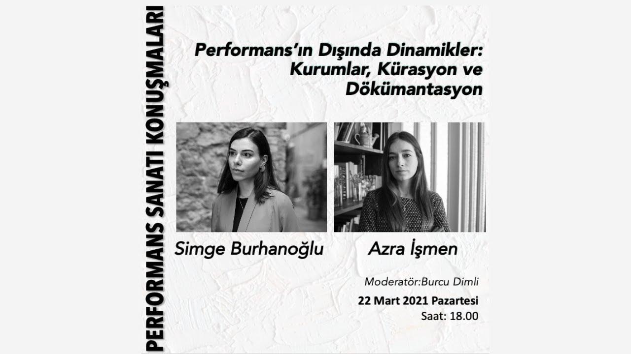 Performans'ın Dışında Dinamikler: Kurumlar, Kürasyon ve Dökümantasyon - Simge B. & Azra İ.