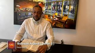 Buisson Ardent ( partie 2 )