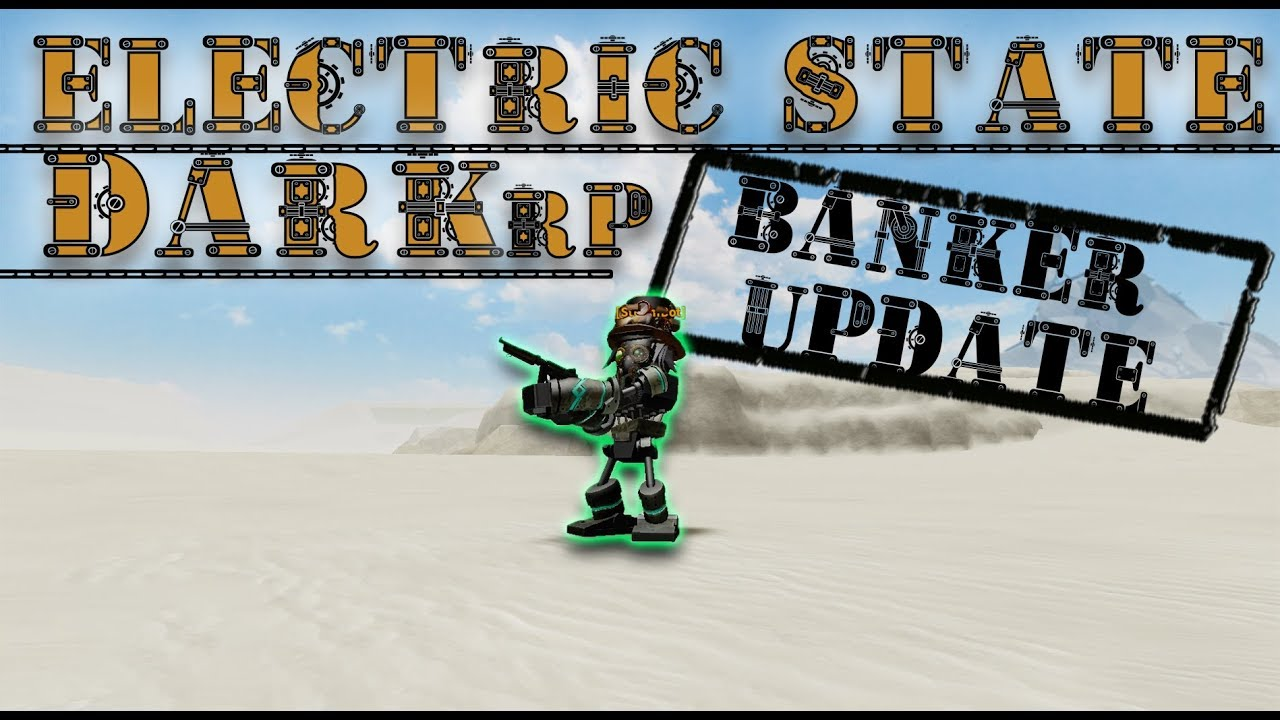 The Electric State Darkrp Banland Experience By Oofinnish