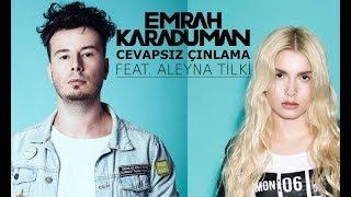 Emrah Karaduman - Cevapsız Çınlama ft. Aleyna Tilki - Tersten Dinle Video