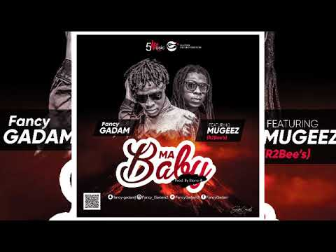 Fancy Gadam – Ma Baby ft Mugeez ( R2BEES ) ( Official Audio)