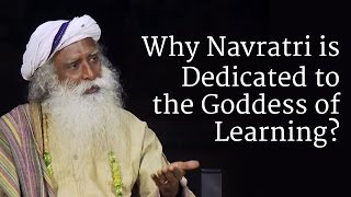 Why Navratri is Dedicated to the Goddess of Learning? | Sadhguru