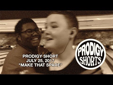 "PRODIGY SHORT -- 07-25-2017  ""MAKE THAT SPARE"""