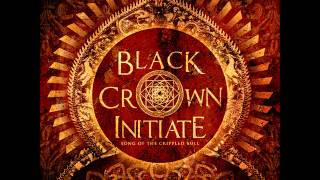 Black Crown Initiate - Song Of The Crippled Bull