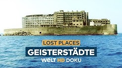 LOST PLACES - Geisterstädte | HD Doku