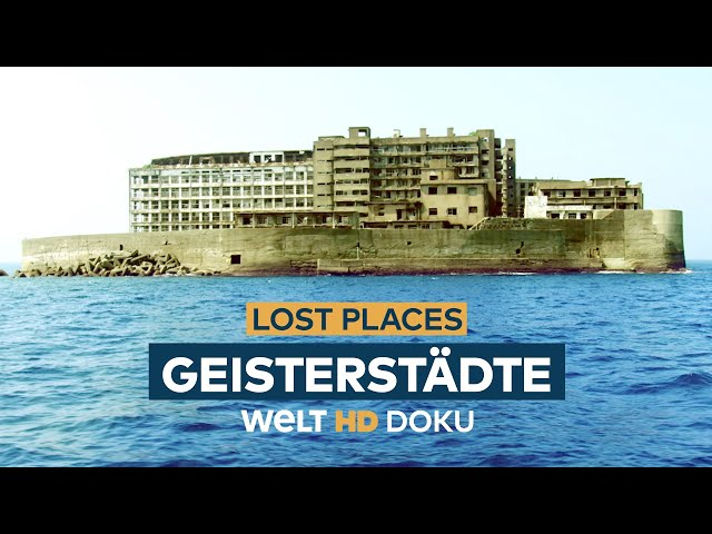 LOST PLACES - Geisterstädte   HD Doku