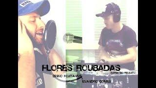 Baixar Dinho Fontanive + Evandro Gomes - Flores Roubadas (Acústico) (Maria Do Relento) Cover