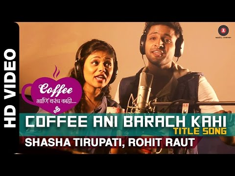 Coffee Ani Barach Kahi Title Song | Vaibbhav Tatwawdi & Prarthana Behere