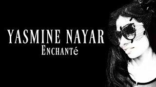 Yasmine Nayar - Enchanté (Official Audio) ياسمين نيار - اونشونتيه