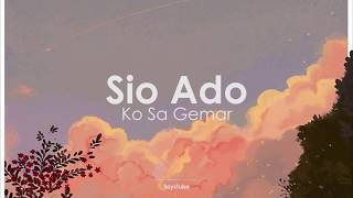 Download Sio Ado - KO SA GEMAR (COVER) | Lirik