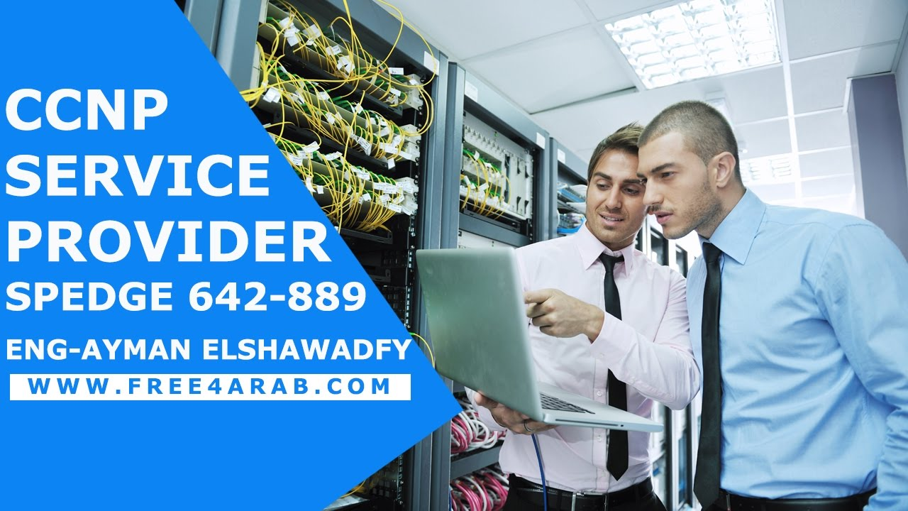 14-CCNP Service Provider - 642-889 SPEDGE (L2VPN overview Part 1)By Eng-Ayman ElShawadfy | Arabic
