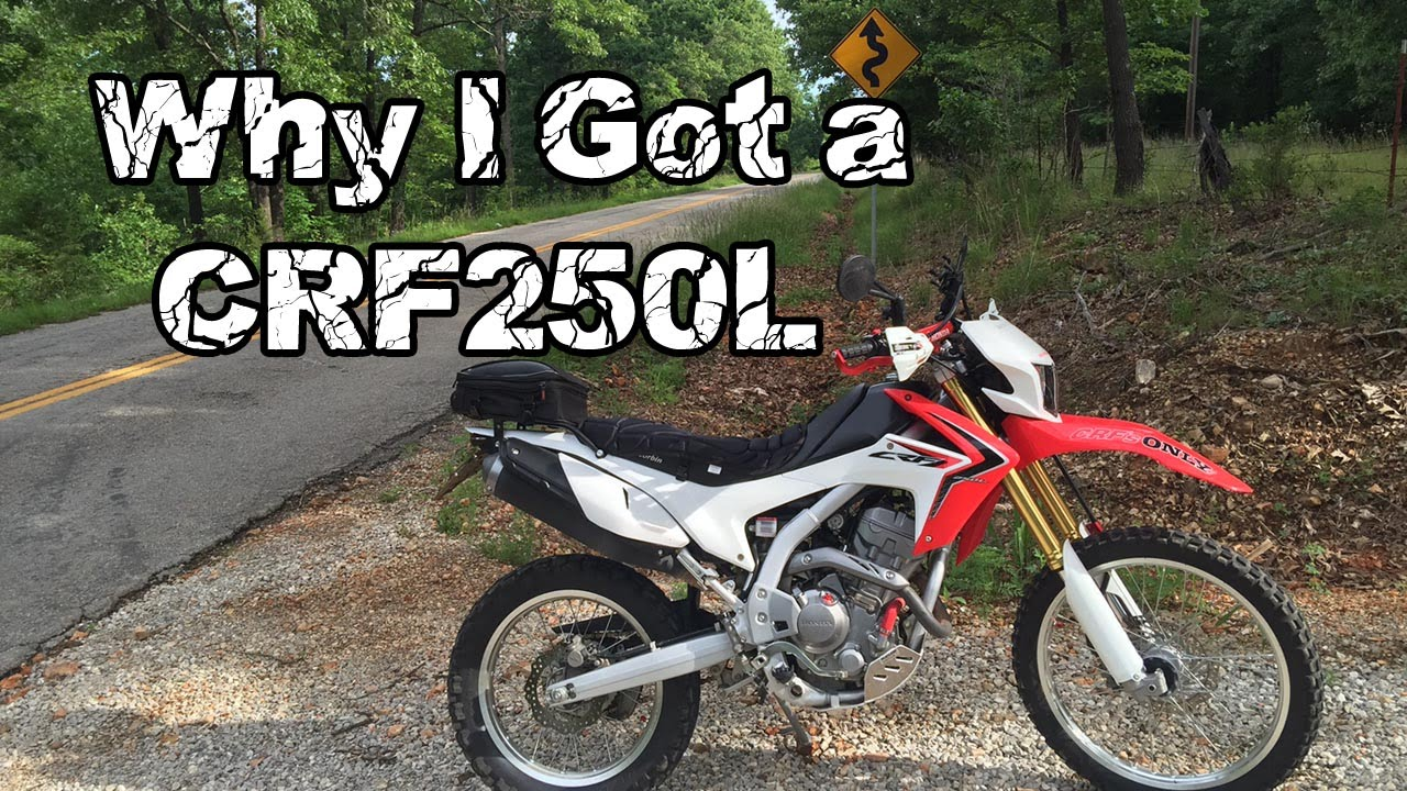 Great Why I Got A Honda CRF250L Dual Sport Motorcycle   YouTube