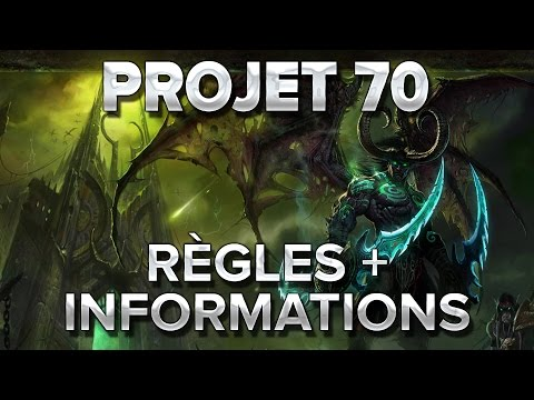 WoW Projet 70 : Explications et détails des règles