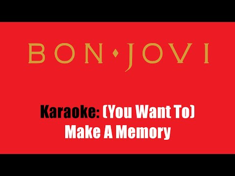 Karaoke: Bon Jovi / (You Want To) Make A Memory