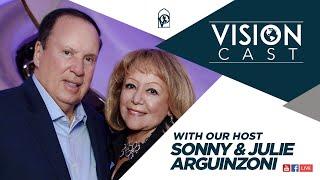 Vision Cast with Sonny \u0026 Julie Arguinzoni