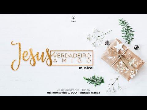 Musical de Natal | Jesus, o Verdadeiro Amigo | 25/12/16