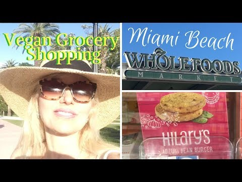 COME VEGAN GROCERY SHOPPING WITH ME!  MIAMI BEACH WHOLE FOODS +13 Vegan Food List for beginners