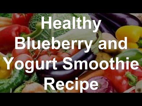 Healthy Blueberry And Yogurt Smoothie Recipe