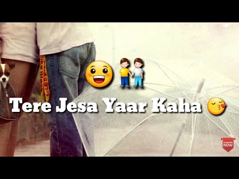 Tere Jesa Yarana 👬| Best Friendship Song | Whatsapp Status Video