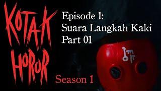 Download Kotak Horor Episode 1   Suara Langkah Kaki Part 01