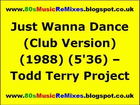 Just Wanna Dance (Club Version) - The Todd Terry Project | 80s Club Mixes | 80s Club Music
