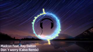 Madcon feat. Ray Dalton // Don´t worry (Calvo Remix)