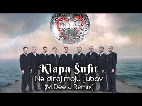 Klapa Šufit - Ne diraj moju ljubav (M Dee J Club Remix 2016)