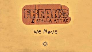 Freaks & Stella Attar - We Move (Original Mix)
