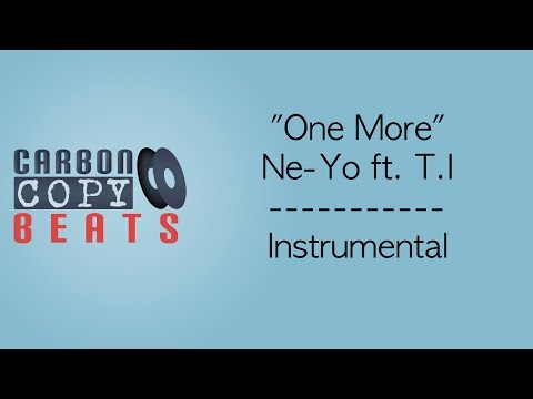 One More - Instrumental / Karaoke (In The Style Of Ne-Yo ft. T.I)